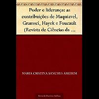 Poder e liderança: as contribuições de Maquiavel Gramsci Hayek e Foucault (Revista de Ciências da Administração. V.12 n…