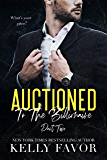 Auctioned To The Billionaire (Part Two)