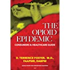 The Opioid Epidemic Consumers & HealthCare Guide