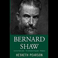 Bernard Shaw: His Life and Personality