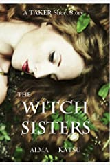 The Witch Sisters (The Taker Trilogy) Kindle Edition