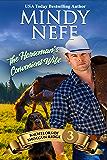 The Horseman's Convenient Wife: Small town Contemporary Romance (Bachelors of Shotgun Ridge Book 3)