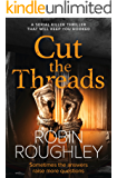 Cut The Threads: A Serial Killer Thriller That Will Keep You Hooked (DS Marnie Hammond Book 2)
