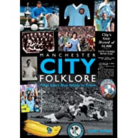 Manchester City Folklore: What Every Blue Needs to Know
