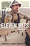 Eleven Bats: A story of combat, cricket and the SAS: A Story of Cricket and the SAS