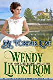 My Forever Love: A Sweet & Clean Historical Romance (Second Chance Brides Book 7)