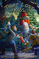 The Three Lost Kids & The Christmas Curse Kindle Edition