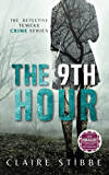 The 9th Hour (The Detective Temeke Crime Series Book 1)