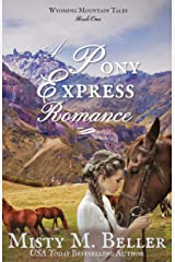 A Pony Express Romance (Wyoming Mountain Tales Book 1) Kindle Edition