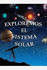 Exploremos el sistema solar: Exploring the Solar System (Let's Explore Science) (Spanish Edition) Kindle Edition