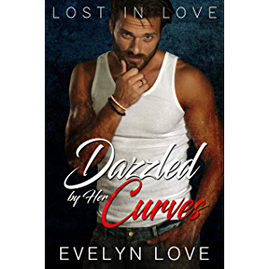 Lost in Love: Dazzled by Her Curves (From Enemies to Lovers)