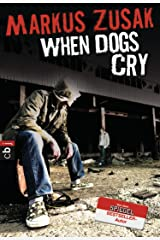 When Dogs Cry (German Edition) Kindle Edition
