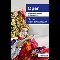 Die 101 wichtigsten Fragen - Oper (Beck Paperback 7046)