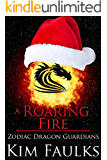 A Roaring Fire (Zodiac Dragon Guardians Book 4)