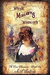 Beware Mohawks Bearing Gifts Kindle Edition