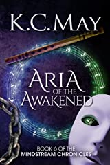 Aria of the Awakened (The Mindstream Chronicles Book 6) Kindle Edition