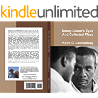 Sonny Liston's Eyes & Collected Plays (English Edition)