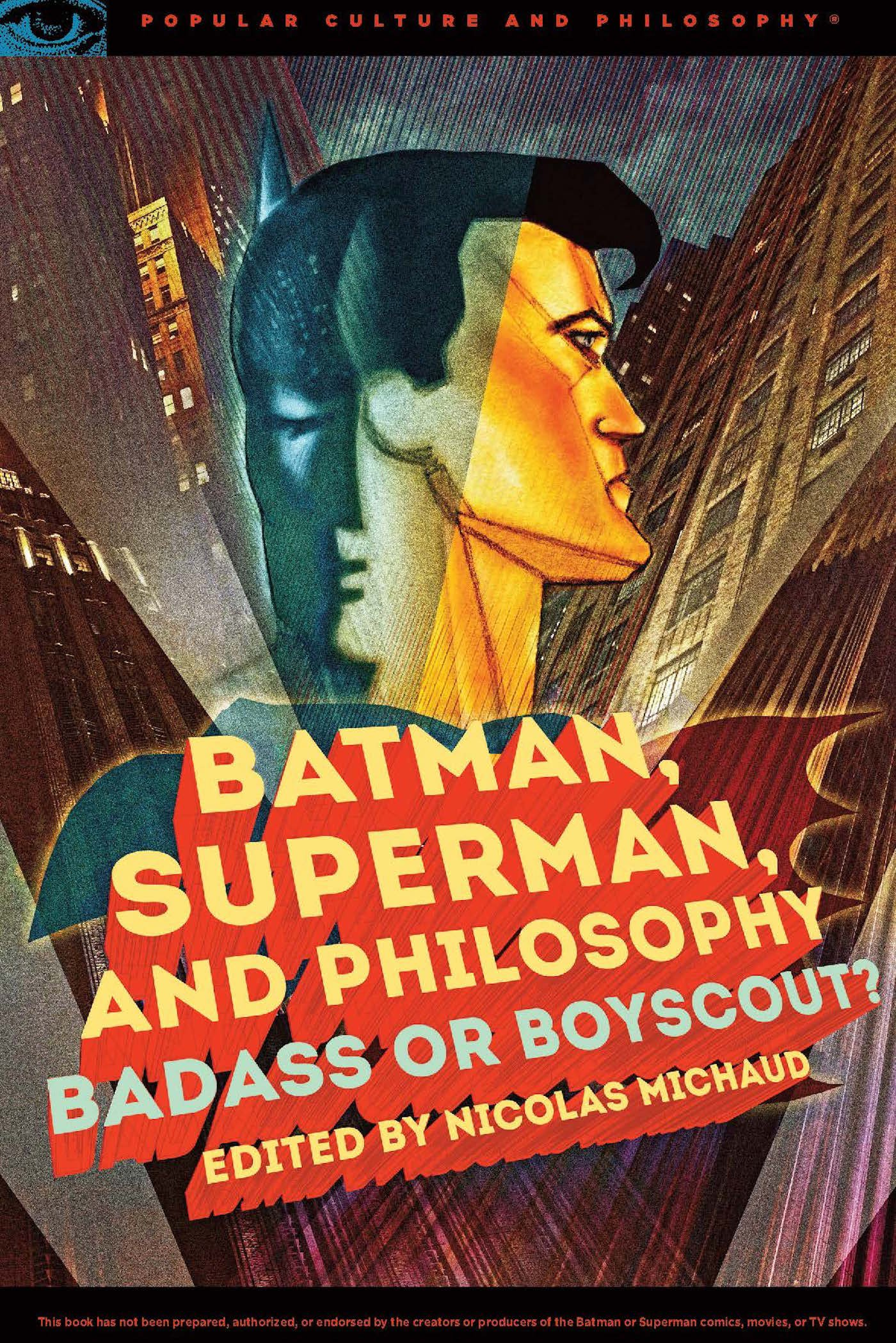 Batman Superman And Philosophy  Popular Culture And Philosophy Band 100
