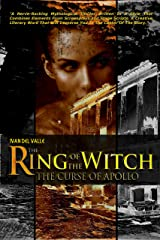 The Ring Of The Witch: The Curse Of Apollo Kindle Edition
