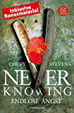 Never Knowing - Endlose Angst: Thriller (German Edition)