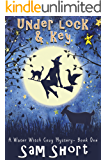 Under Lock And key: A Water Witch Cozy Mystery - Book One (Water Witch Cozy Paranormal Mystery Series 1) (English Edition)