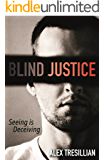 Blind Justice: A gripping conspiracy thriller