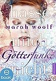 GötterFunke - Hasse mich nicht: Band 2 (German Edition)