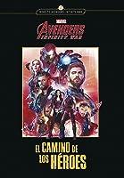 Avengers Infinity War. El Camino De Los Héroes: