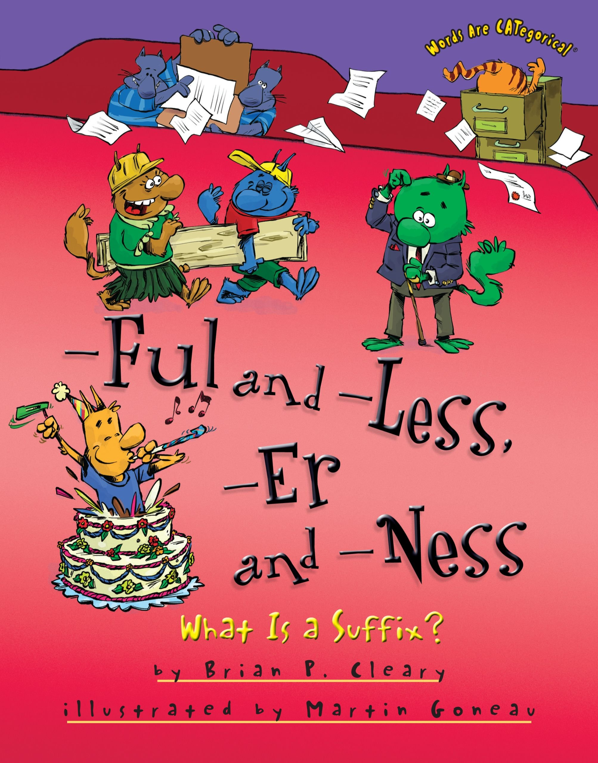 -Ful and -Less -Er and -Ness: What Is a Suffix? (Words Are CATegorical ®) (English Edition)