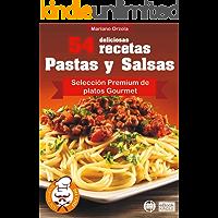 54 DELICIOSAS RECETAS - PASTAS Y SALSAS: Selección Premium de platos Gourmet (Colección Los Elegidos del Chef nº 6)