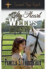 My Heart Weeps Kindle Edition