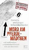 Mord am Pferdemädchen: und zwölf weitere authentische Kriminalfälle aus dem Osten (Bild und Heimat Buch) (German Edition)