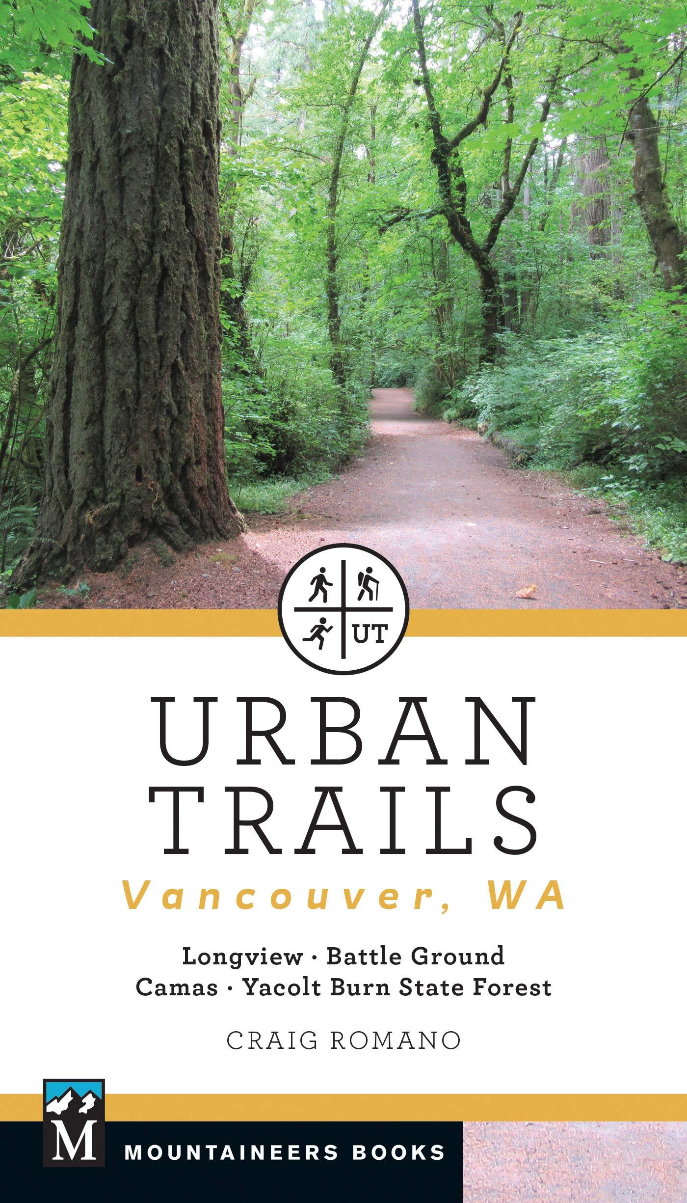 Image for Urban Trails: Vancouver, Washington: Longview, Battle Ground, Camas, Yacolt Burn State Forest