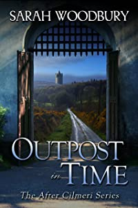 Outpost in Time (The After Cilmeri Series Book 13)