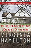 The House of Dies Drear (Dies Drear Chronicles Book 1)