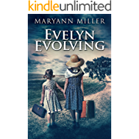 Evelyn Evolving: A Novel Of Real Life