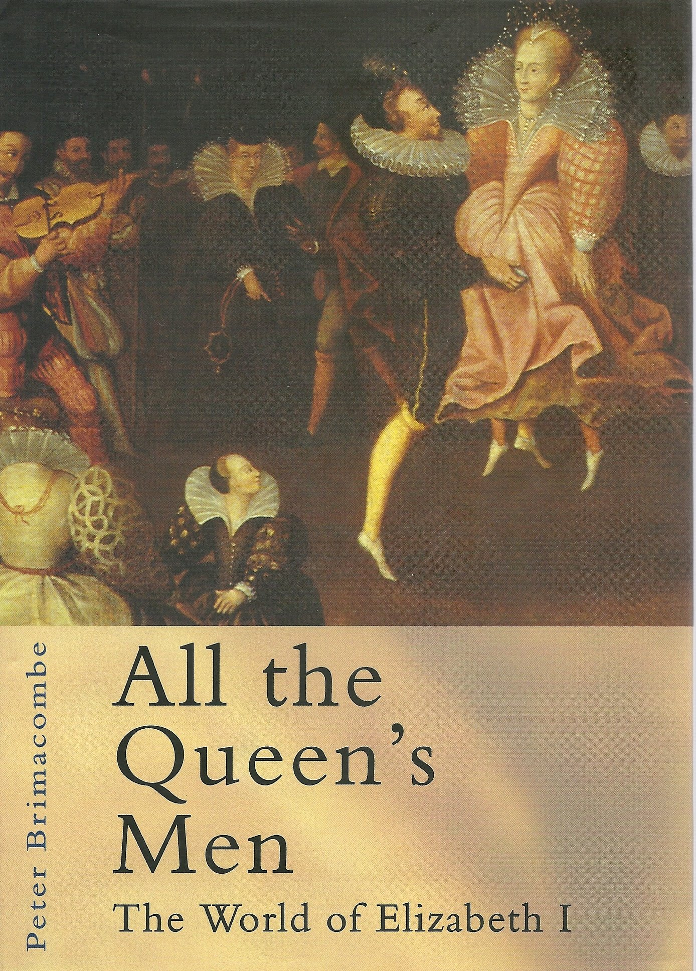 Download All the Queen's Men: The World of Elizabeth I PDF