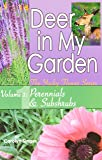 Deer in My Garden Volume 1: Perennials & Subshrubs (Yucky Flower Series)