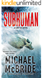 Subhuman (A Unit 51 Novel Book 1)