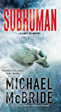 Subhuman (A Unit 51 Novel)