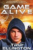 Game Alive: A LitRPG Adventure Novel