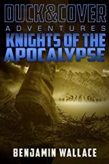 Knights of the Apocalypse (A Duck & Cover Adventure Post-Apocalyptic Series Book 2) Kindle Edition