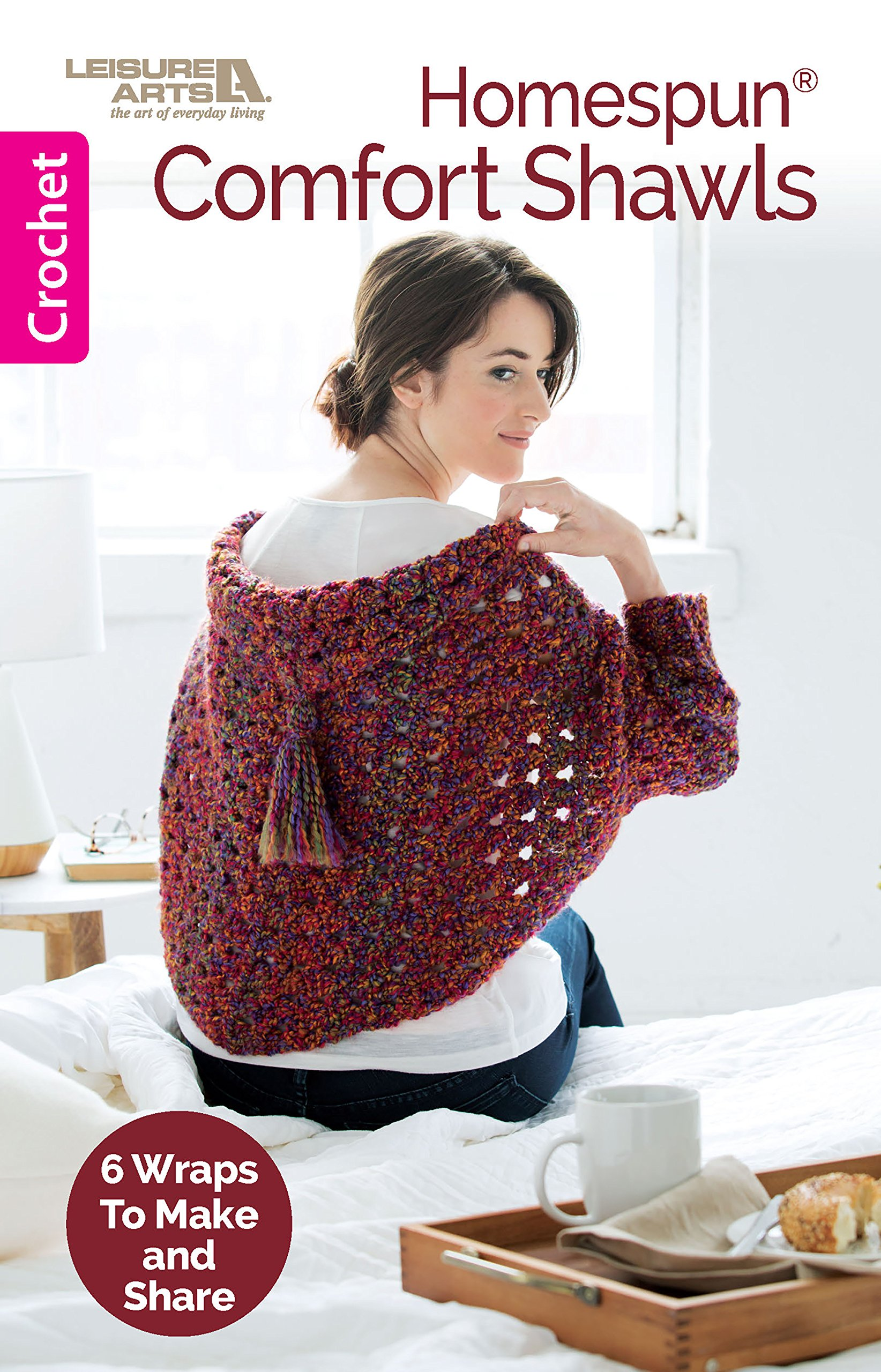 Homespun Comfort Shawls: Six Wraps To Make and Share (Crochet) Paperback –  March 15, 2018