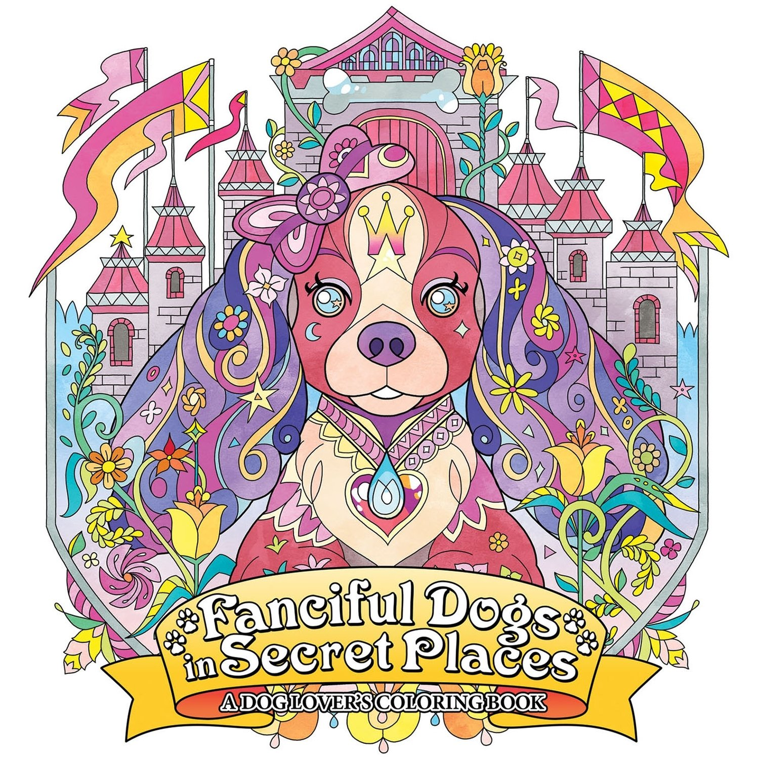 Amazon Fanciful Dogs In Secret Places A Dog Lovers Coloring Book 9781626927780 Honoel Books