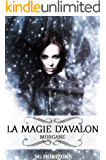 La magie d'Avalon 1. Morgane (French Edition)