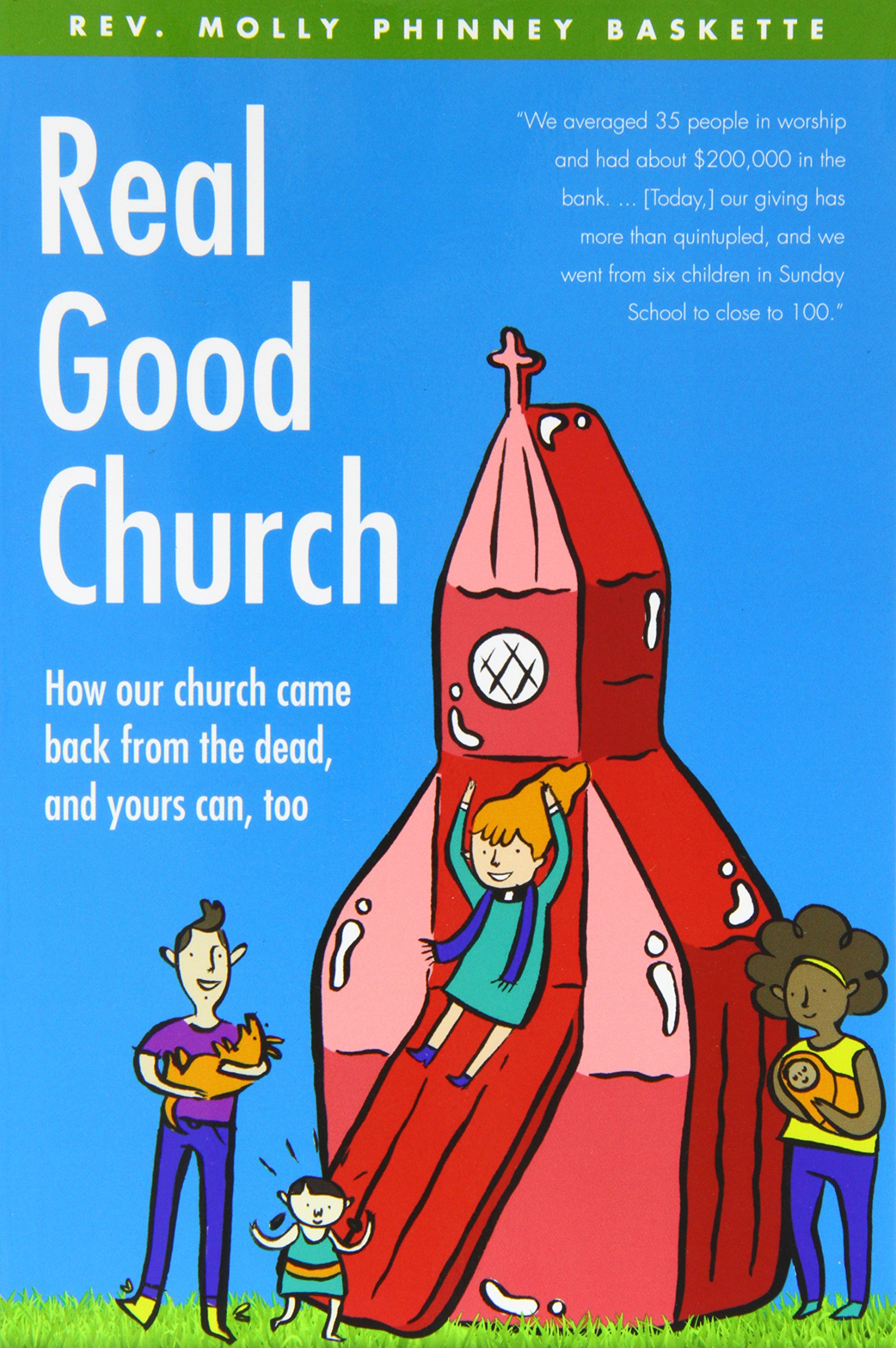 Real Good Church: How Our Church Came Back from the Dead, and Yours Can, Too