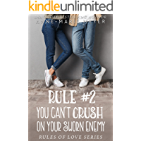 Rule #2: You Can't Crush on Your Sworn Enemy: A Standalone Sweet High School Romance (The Rules of Love)