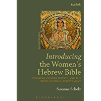 Introducing the Women's Hebrew Bible: Feminism, Gender Justice, and the Study of the Old Testament (Introductions in Feminist Theology)
