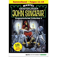 John Sinclair Gespensterkrimi Collection 3 - Horror-Serie: Folgen 11-15 in einem Sammelband (John Sinclair Classics Collection)