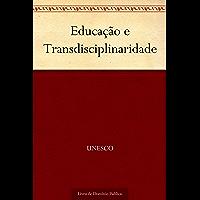 Educação e Transdisciplinaridade